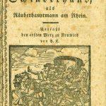 Auszug aus der Lebensgeschichte des Schinderhannes als Räuberhauptmann am Rhein, verfasst den ersten Merz zu Neuwied von P.K., Gedruckt zu Kölln am Rhein | 16,3 x 10 cm | 1802